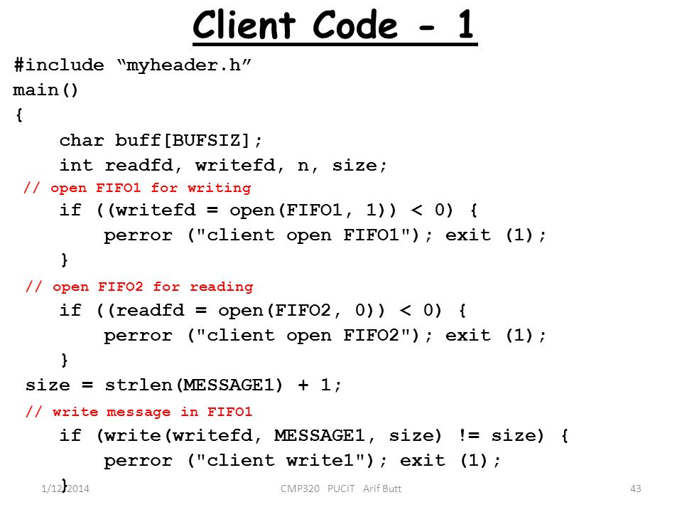 Client Code - 1 #include myheader.h main() { char buff[BUFSIZ];